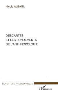 Descartes et les fondements de l'anthropologie