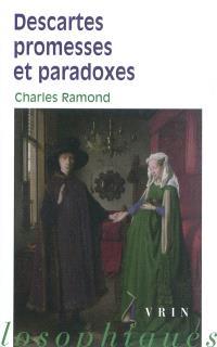 Descartes, promesses et paradoxes
