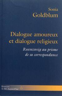 Dialogue amoureux et dialogue religieux : Rosenzweig au prisme de sa correspondance