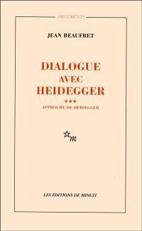 Dialogue avec Heidegger. Volume 3, Approche de Heidegger