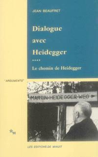 Dialogue avec Heidegger. Volume 4, Le chemin de Heidegger