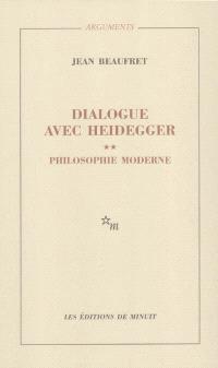 Dialogue avec Heidegger. Volume 2, Philosophie moderne