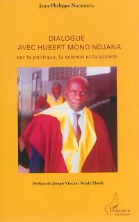 Dialogue avec Hubert Mono Ndjana : sur la politique, la science et la société
