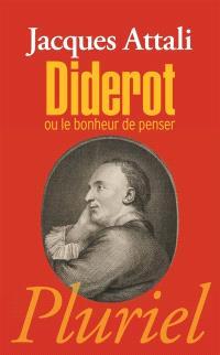 Diderot ou Le bonheur de penser : biographie