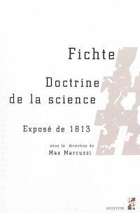 Doctrine de la science : exposé de 1813