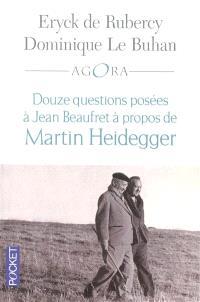 Douze questions posées à Jean Beaufret à propos de Martin Heidegger