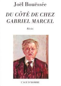 Du côté de chez Gabriel Marcel : récits
