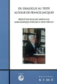 Du dialogue au texte : autour de Francis Jacques : colloque, Cerisy, 1er au 8 nov. 2000