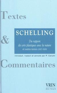 Du rapport entre les arts plastiques et la nature : et autres textes (1807-1808)