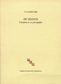 Du silence : l'homme et ses prosopopées