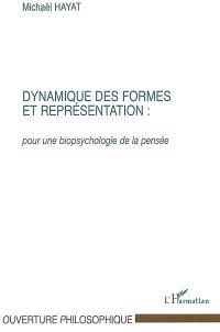 Dynamique des formes et représentation : vers une biosymbolique de l'humain. Volume 5, Dynamique des formes et représentation : pour une biopsychologie de la pensée