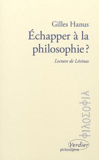 Echapper à la philosophie : lecture de Levinas