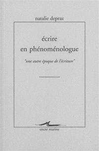 Ecrire en phénoménologue
