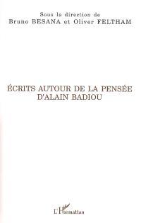 Ecrits autour de la pensée d'Alain Badiou