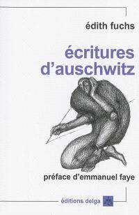 Ecritures d'Auschwitz : défiguration et transfiguration de l'histoire