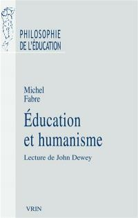 Education et humanisme : lecture de John Dewey