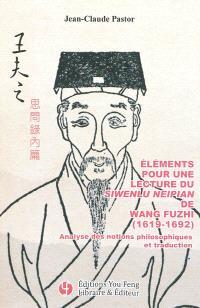 Eléments pour une lecture du Siwenlu Neipian de Wang Fuzhi (1619-1692) : analyse des notions philosophiques et traduction