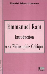Emmanuel Kant : introduction à sa philosophie critique