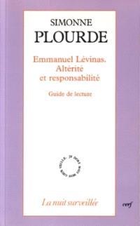 Emmanuel Levinas, altérité et responsabilité : guide de lecture