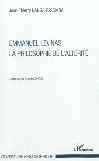 Emmanuel Levinas, la philosophie de l'altérité