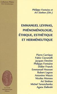 Emmanuel Levinas, phénoménologie, éthique, esthétique et herméneutique