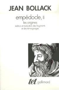 Empédocle. Volume 2, Les Origines : édition critique et traduction des fragments et témoignages