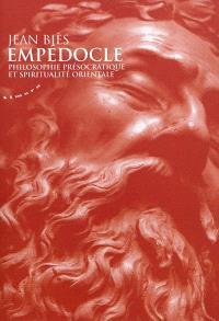 Empédocle : philosophie présocratique et spiritualité orientale