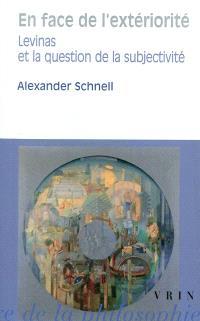 En face de l'extériorité : Levinas et la question de la subjectivité