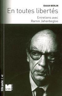 En toutes libertés : entretiens avec Ramin Jahanbegloo