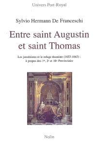 Entre saint Augustin et saint Thomas : les jansénistes et le refuge thomiste (1653-1663) à propos des 1re, 2e et 18e Provinciales