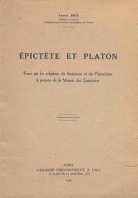 Epictète et Platon : Essai sur les relations du stoïcisme et du platonisme à propos de la morale des entretiens