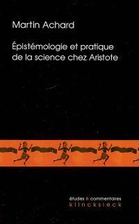 Epistémologie et pratique de la science chez Aristote : Les Seconds analytiques et la définition de l'âme dans le De anima