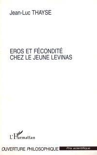 Eros et fécondité chez le jeune Levinas