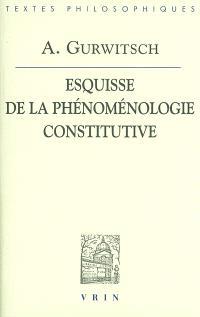 Esquisse de la phénoménologie constitutive