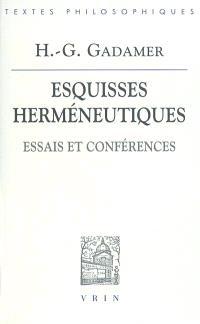 Esquisses herméneutiques : essais et conférences
