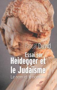 Essai sur Heidegger et le judaïsme : le nom et le nombre