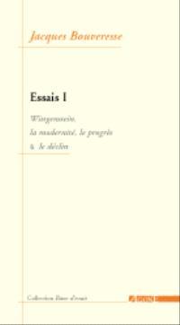 Essais. Volume 1, Wittgenstein, la modernité, le progrès et le déclin