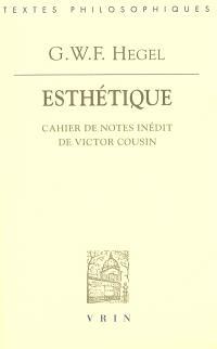 Esthétique : cahier de notes inédit de Victor Cousin