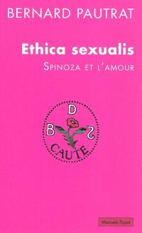 Ethica sexualis : Spinoza et l'amour