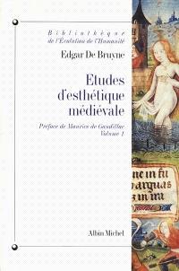 Etudes d'esthétique médiévale. Volume 1