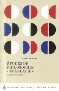 Etudes de philosophie française : de Sieyès à Barni