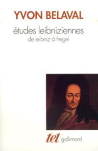 Etudes leibniziennes : de Leibniz à Hegel