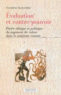 Evaluation et contre-pouvoir : portée éthique et politique du jugement de valeur dans le stoïcisme romain