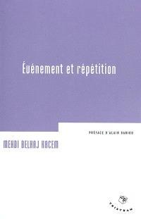 Evénement et répétition : digest du séminaire La cellule 2001-2002