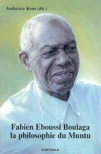 Fabien Eboussi Boulaga, la philosophie du Muntu