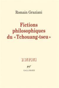 Fictions philosophiques du Tchouang-Tseu