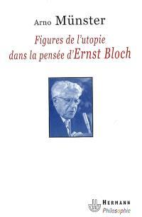 Figures de l'utopie dans la pensée d'Ernst Bloch