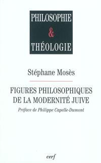 Figures philosophiques de la modernité juive : six conférences, chaire Etienne-Gilson