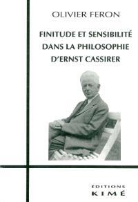 Finitude et sensibilité dans la philosophie de Ernst Cassirer