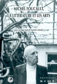 Foucault, la littérature et les arts : actes du colloque de Cerisy, juin 2001